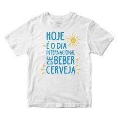 Camisa Hoje É O Dia Internacional De Beber Cerveja